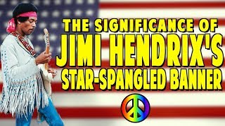 """The Significance of Jimi Hendrix's """"Star-Spangled Banner"""""""