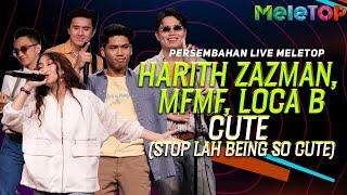 Harith Zazman, MFMF, & LOCA B - Cute | Persembahan Live MeleTOP | Nabil Ahmad & Sherry Alhadad