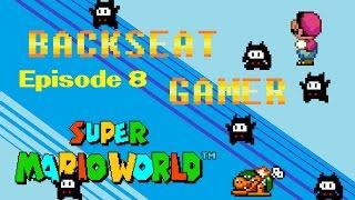 Super Mario World - Episode 8 (Backseat Gamer)