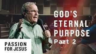 God's Eternal Purpose Pt. 2 - Passion for Jesus