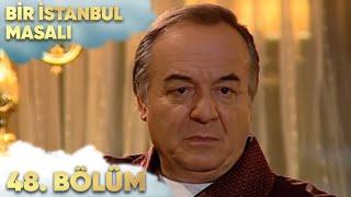 Bir İstanbul Masalı 48. Bölüm