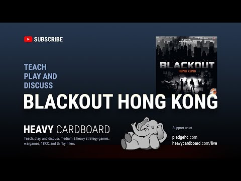 Blackout Hong Kong 3p Teaching, Play-through, & Round table discussion by Heavy Cardboard