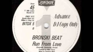 Bronski Beat - Run From Love