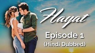 Hayat Episode 1 (Hindi Dubbed)