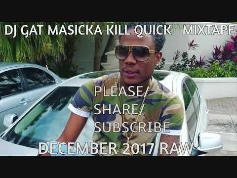 DECEMBER 2017 DJ GAT MASICKA KILL QUICK MIXTAPE [RAW] VOL 3 1876899-5643