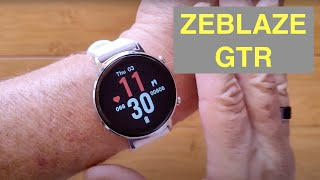 ZEBLAZE GTR 3ATM Waterproof Blood Pressure Female Cycle 30 Day Battery Smartwatch: Unbox & 1st Look
