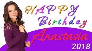Happy Birthday, Anastasia! 2018