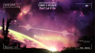 Cyber & Sylence - Don't Let It Go [Mastered Rip]