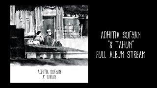 "Adhitia Sofyan - Mini Album ""8 Tahun"" Full Stream."