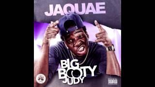 """JAQUAE """"BIG BOOTY JUDY"""""""