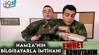 Hamza'nın Bilgisayarla İmtihanı - Emret Komutanım