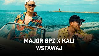 Major SPZ ft. Kali - Wstawaj