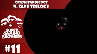 SGB Play: Crash Bandicoot N.Sane Trilogy - Part 11 | WHERE'S THE DAMN LIGHTS.