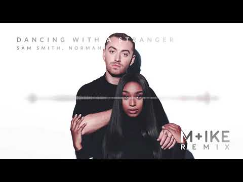 Sam Smith, Normani - Dancing With A Stranger (M+ike Remix)