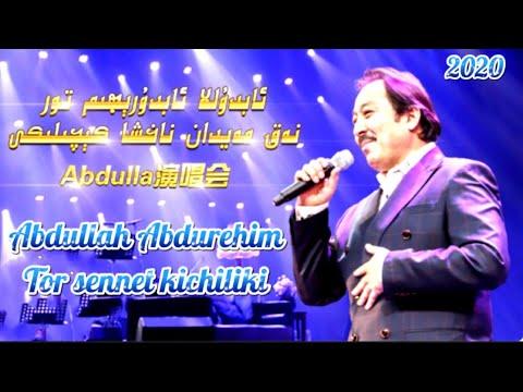 Abdullah abdurehim tor Sennet kichiliki | Uyghur 2020 | Uyghur nahxa 2020 |уйхурща нахша 2020