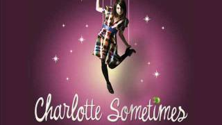 Charlotte Sometimes - This Is Only For Now (Rough)