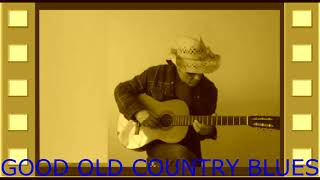GOOD OLD COUNTRY BLUES