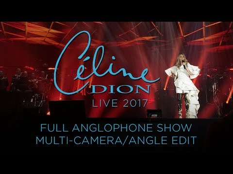 CÉLINE DION LIVE 2017 - FULL ANGLOPHONE SHOW - MULTI-CAMERA/ANGLE EDIT Mp3