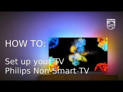 How to setup your TV - Philips Non-SmartTV [2017]