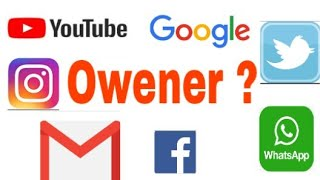 Owner of google, YouTube, Whatapp, facebook, twitter, instagram &gmail. ||who is owner of google?