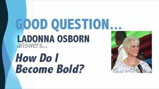 How Do I Become Bold?