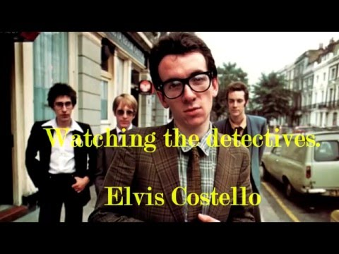 , title : 'Watching the detectives-Elvis Costello'