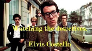Watching the detectives-Elvis Costello