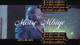 Je Te Fais Confiance (adoration)+ Lyrics By Past Moise Mbiye