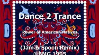Dance 2 Trance - Power of American Natives (Jam & Spoon Remix)