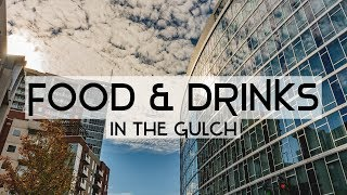 FOOD & DRINKS | THE GULCH | Neighborhood Series