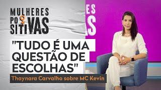 Influência das amizades tiveram relação com a morte de MC Kevin? | Mulheres Positivas