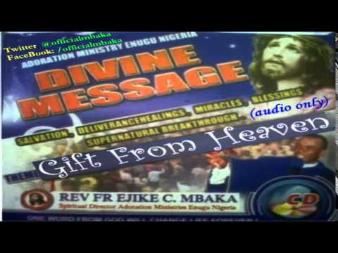 Gift From Heaven  (Divine Message) - Official Father Mbaka