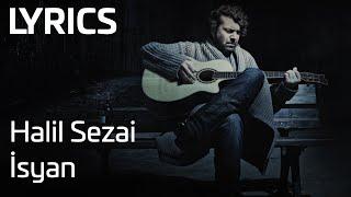 Halil Sezai - İsyan (Lyrics | Şarkı Sözleri)