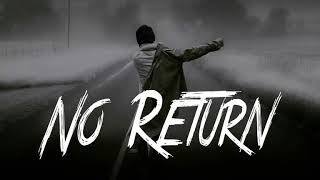 No return Ft Neone (prod Value beat)