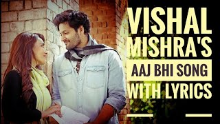 Vishal Mishra's Aaj Bhi Song With Lyrics|| Naa dard hai Na