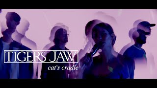 "Tigers Jaw – ""Cat's Cradle"""
