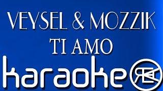 VEYSEL & MOZZIK   TI AMO ( Karaoke Lyrics )