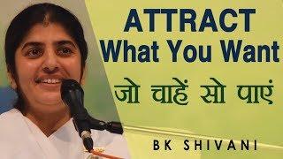 ATTRACT What You Want: BK Shivani (Hindi)
