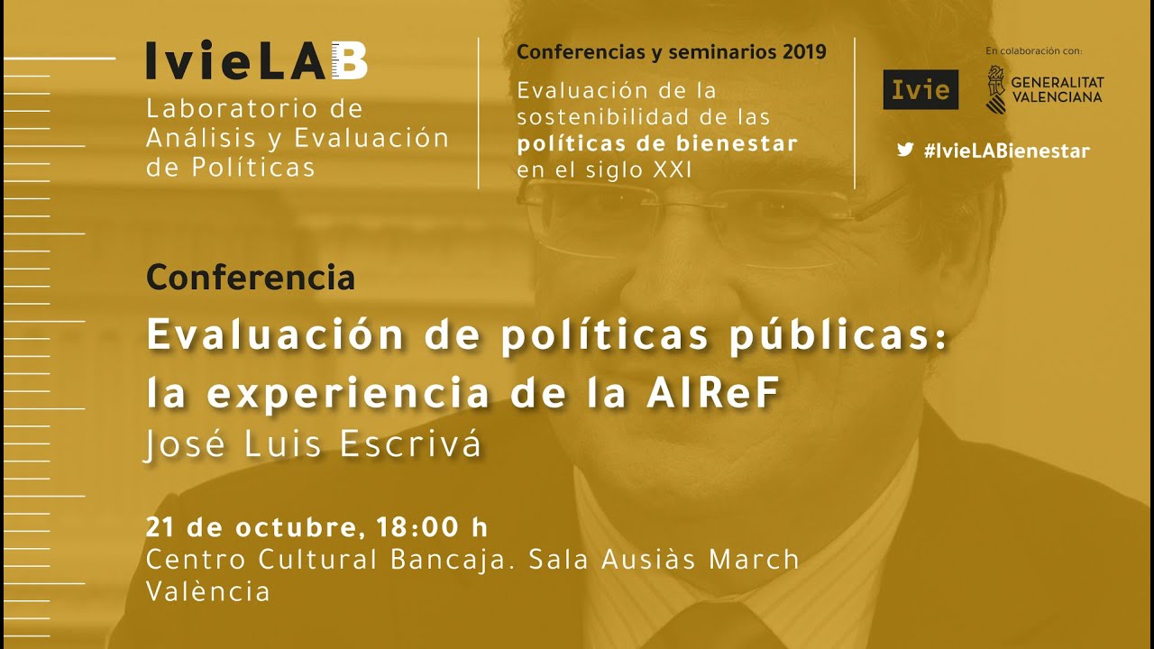 "IvieLAB Conference ""Evaluation of public policies: the experience of AIReF"" by José Luis Escrivá"