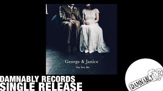 Say Sue Me   George & Janice (Damnably 2019)