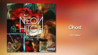 Neon Hitch - Ghost [Official Audio]