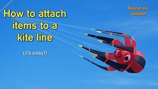 How to attach spinners and other items to a kite-line - it's easy!