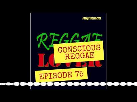 75 – Reggae Lover Podcast – Conscious Reggae Concert