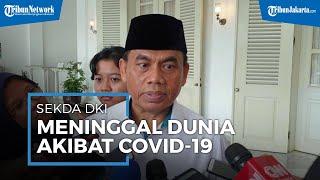 Sekda DKI Jakarta Meninggal Dunia setelah Berjuang Melawan Covid-19