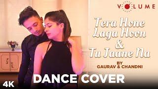 Tera Hone Laga Hoon/Tu Jaane Na By Gaurav & Chandni | Ranbir, Katrina | Bollywood