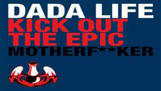Dada Life - Kick Out The Epic Motherfucker (Original Mix)