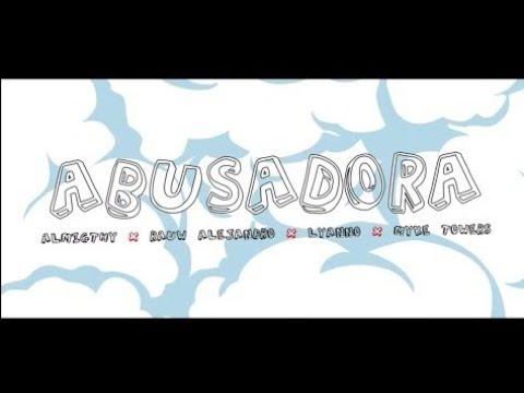 Almighty - Abusadora LETRA [Video Oficial] featuring Rauw Alejandro, Lyanno, Myke Towers