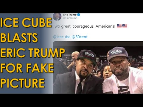 Ice Cube HAMMERS Eric Trump over Fake Twitter picture of him and 50 Cent wearing Trump 2020 hats