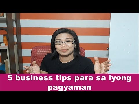 5 business tips para sa iyong pagyaman