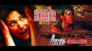 New English Full Movies 2017  Love Strange  New English Horror Movie  Hollywood Full Movie 2017